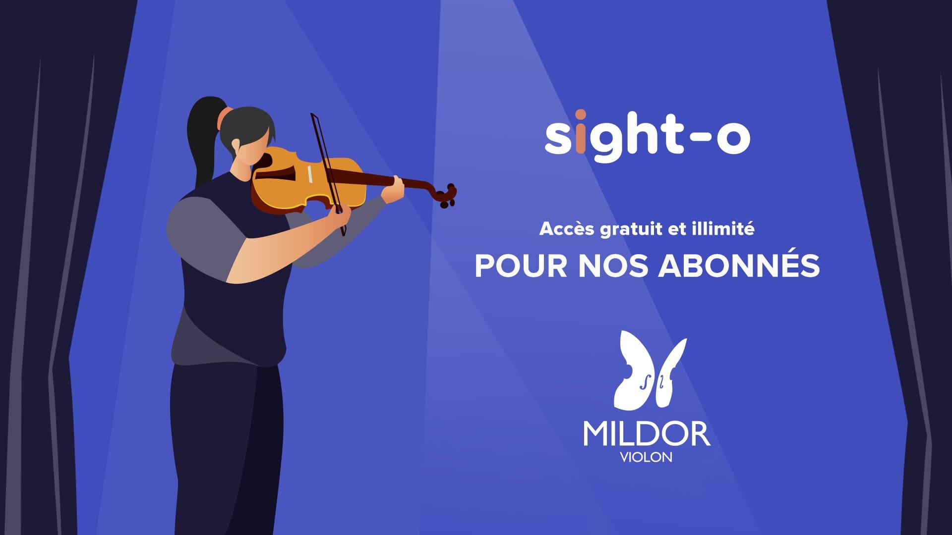 Accès gratuit et illimité à Sight-O pour les membres abonés Mildor Violon